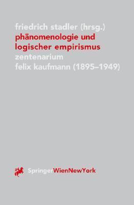 PH Nomenologie Und Logischer Empirismus: Zentenarium Felix Kaufmann (1895-1949) Friedrich Stadler
