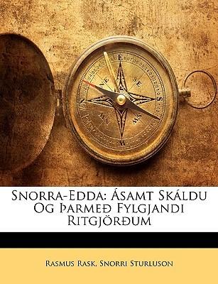 Snorra-Edda: Samt Skldu Og Arme Fylgjandi Ritgjrum  by  Rasmus Christian Rask