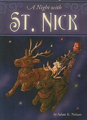 A Night With St. Nick  by  Adam K. Nelson
