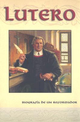 Lutero: Biografia de Un Reformador  by  Frederick Nohl