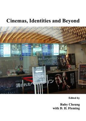 Cinemas, Identities and Beyond  by  Ruby Cheung