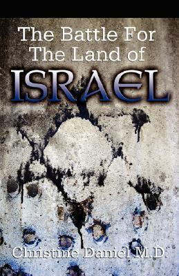 The Battle for the Land of Israel  by  Christine Daniel