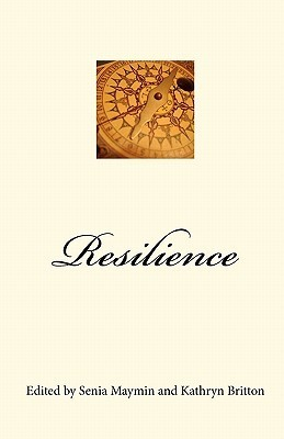 Resilience: How to Navigate Lifes Curves  by  Senia Maymin
