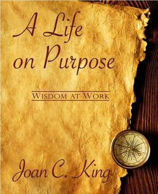 Business Wisdom at Work Joan C. King