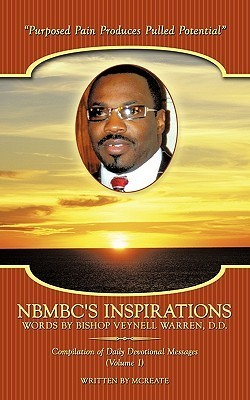 Nbmbcs Inspirations - Words  by  Bishop Veynell Warren, D.D.: Compilation of Daily Devotional Messages (Volume 1) by Mcreate