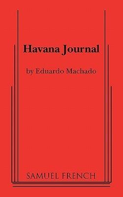 Havana Journal Eduardo Machado