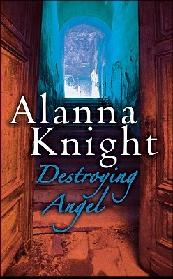 Destroying Angel (Rose McQuinn, #5)  by  Alanna Knight