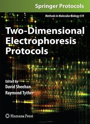 Two-Dimensional Electrophoresis Protocols David Sheehan