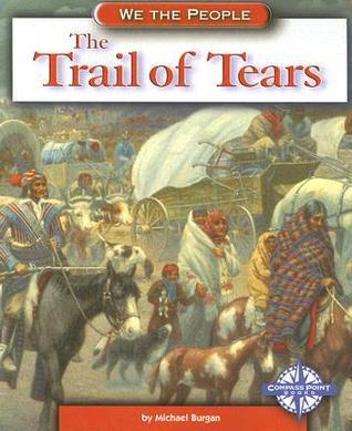 The Trail of Tears (We the People (Compass Point Books Paperback)) Michael Burgan