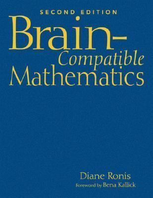 Brain-Compatible Mathematics  by  Diane L. Ronis