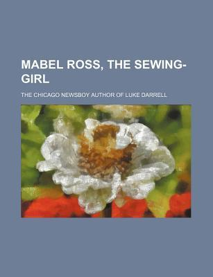 Mabel Ross, the Sewing-Girl  by  Anonymous