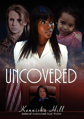 Uncovered  by  Kennisha Hill