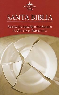 Santa Biblia Esperanza Para Quienes Sufren La Violencia Domestica-Rvr 1960 Sociedades Biblicas Unidas