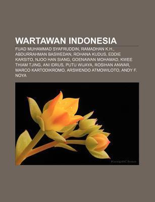 Wartawan Indonesia: Fuad Muhammad Syafruddin, Ramadhan K.H., Abdurrahman Baswedan, Rohana Kudus, Eddie Karsito, Njoo Han Siang  by  Source Wikipedia