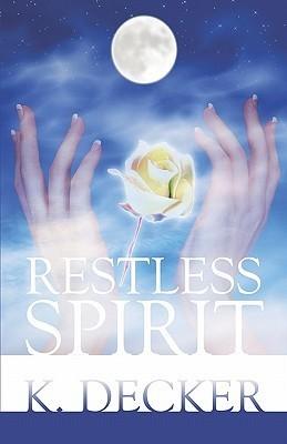 Restless Spirit K. Decker