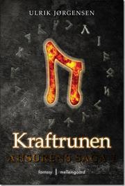 Kraftrunen (Ahsurens saga, #1) Ulrik Jørgensen