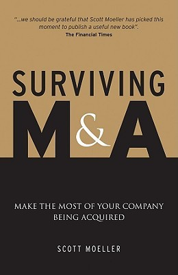 Intelligent M&A: Navigating the Mergers and Acquisitions Minefield Scott Moeller