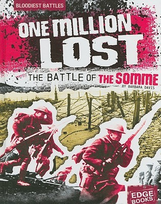 One Million Lost: The Battle Of The Somme (Edge Books)  by  Barbara J. Davis