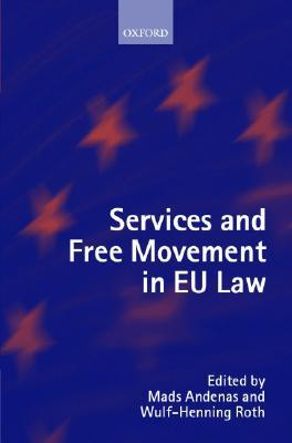 Services and Free Movement in Eu Law  by  Mads Andenas