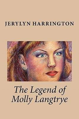 The Legend of Molly Langtrye: None  by  JeryLyn Harrington