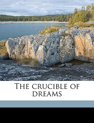 The Crucible of Dreams Constantine Marrast Perkins