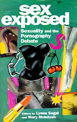 Sex Exposed: Sexuality and the Pornography Debate Lynne Segal