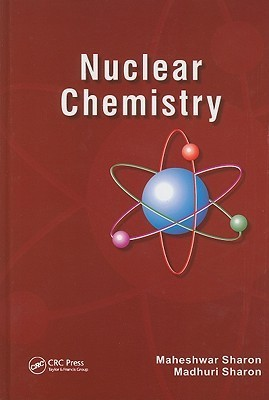 Nuclear Chemistry: Detection And Analysis Of Radiation  by  Maheshwar Sharon