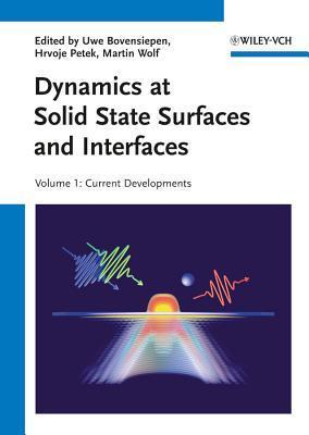 Dynamics at Solid State Surfaces and Interfaces 2 Volume Set Uwe Bovensiepen