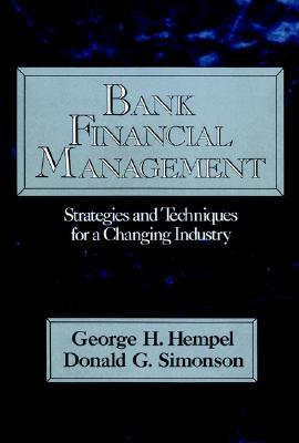 Bank Management: Text And Cases  by  George H. Hempel