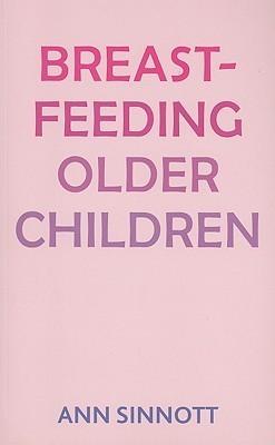 Breastfeeding Older Children Ann Sinnott