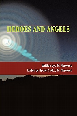 Heroes and Angels  by  J.M. Norwood