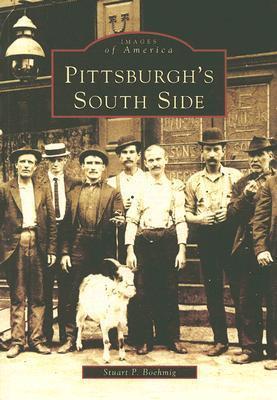 Pittsburghs South Side Stuart P. Boehmig