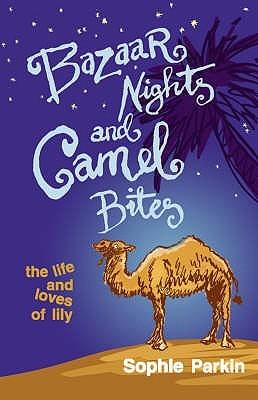 Bazaar Nights And Camel Bites  by  Sophie Parkin