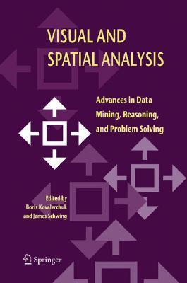Visual and Spatial Analysis: Advances in Data Mining, Reasoning, and Problem Solving Boris Kovalerchuk