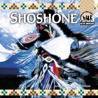 Shoshone  by  Barbara A. Gray-Kanatiiosh