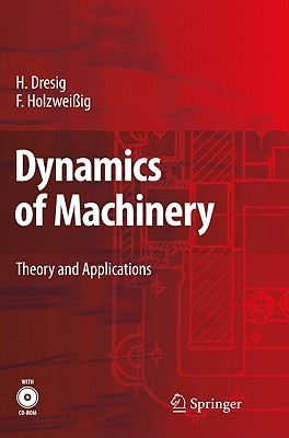 Dynamics Of Machinery: Theory And Applications Hans Dresig