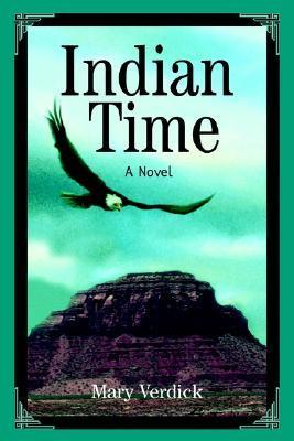 Indian Time  by  Mary Verdick