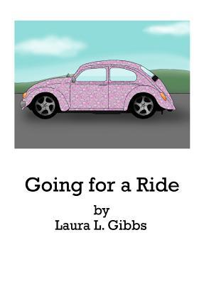 Going for a Ride Laura L. Gibbs