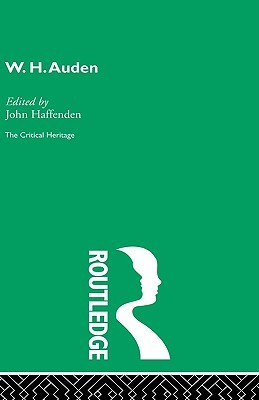 W. H. Auden: The Critical Heritage John Haffenden