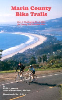 Marin County Bike Trails: Easy to Challenging Bicycle Rides for Touring and Mountain Bikes  by  Phyllis L. Neumann