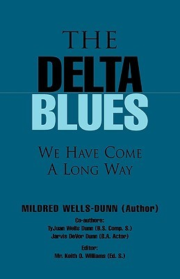 The Delta Blues  by  Mildred Wells-Dunn
