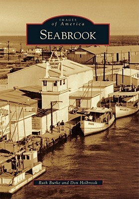Seabrook (Images of America) (Images of America Series)  by  Ruth Burke