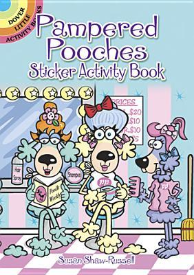 Pampered Pooches Sticker Activity Book  by  Susan Shaw-Russell