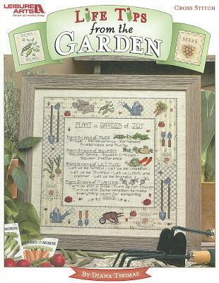 Life Tips from the Garden, Cross Stitch Diana Thomas