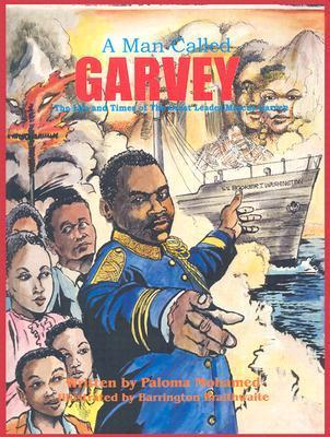 A Man Called Garvey: The Life and Times of the Great Leader Marcus Garvey Paloma Mohamed