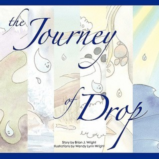 The Journey of Drop Brian J. Wright