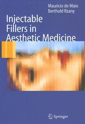 Injectable Fillers In Aesthetic Medicine  by  Mauricio De Maio
