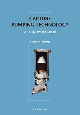 Capture Pumping Technology, 2nd Fully Revised Edition K. Welch