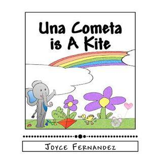 Una Cometa Is a Kite: My Second Language Series  by  Joyce Fernandez