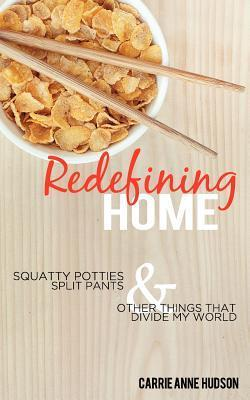 Redefining Home  by  Carrie Hudson